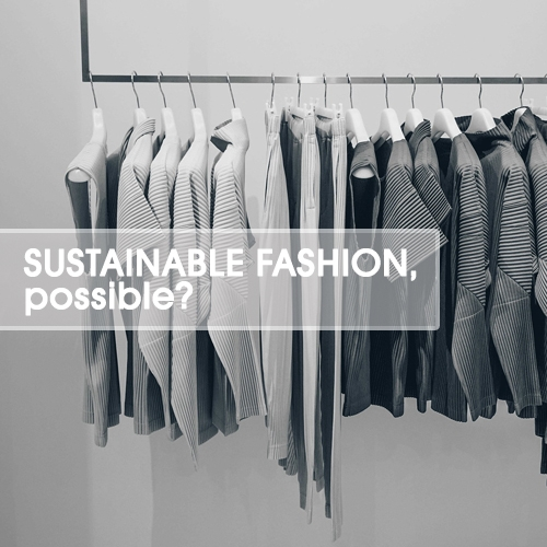 Is Sustainable Fashion possible?